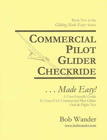 Bob Wander's Gliding Made Easy Commercial Pilot Glider Checkride